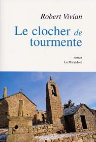 Robert Vivian, Le clocher de Tourmente